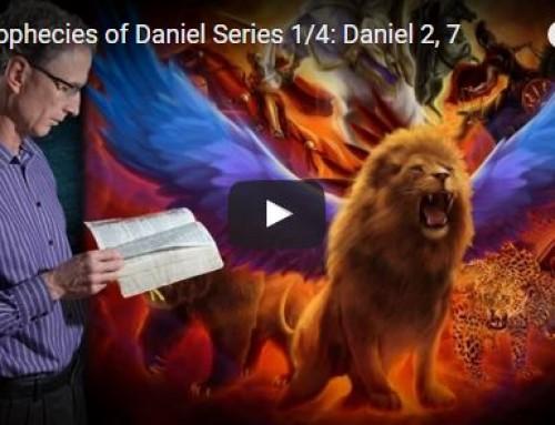 The Prophecies of Daniel Series – Part 1: Daniel 2, 7