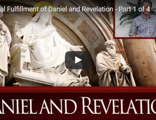 The Final Fulfillment of Daniel and Revelation – Part 1 of 4