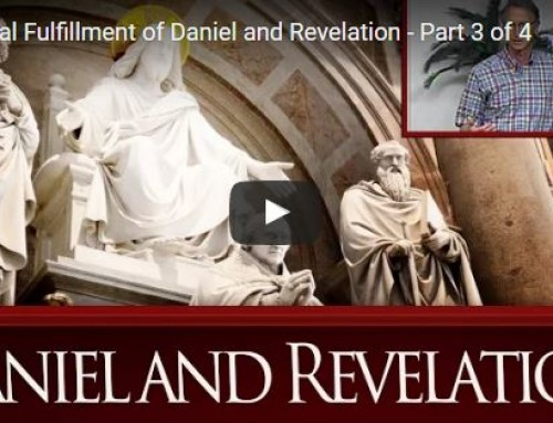 The Final Fulfillment of Daniel and Revelation – Part 3 of 4
